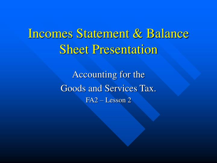 incomes statement balance sheet presentation n.