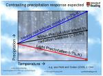 contrasting precipitation response expected