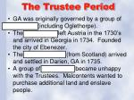 the trustee period