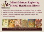 minds matter exploring mental health and illness