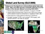 global land survey gls 2005