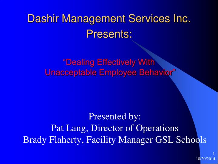 dashir management services inc presents dealing effectively with unacceptable employee behavior n.