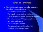 when to terminate