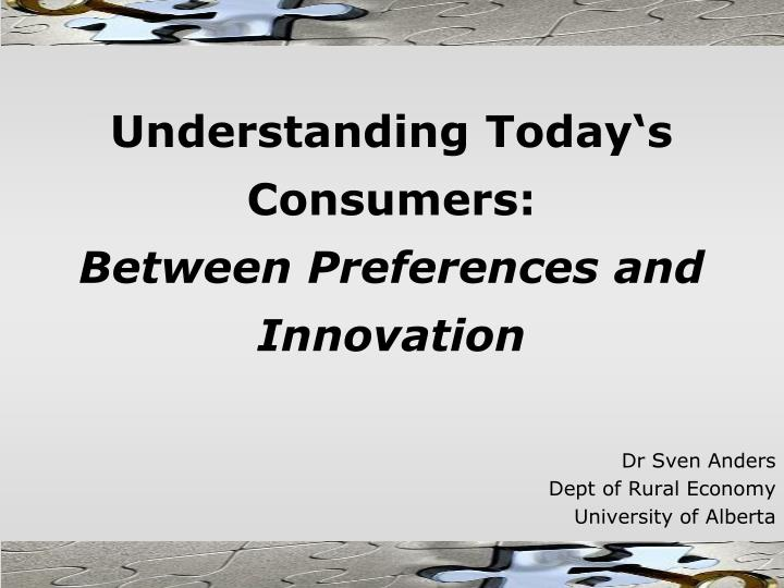 understanding today s consumers between preferences and innovation n.