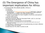 5 the emergence of china has important implications for africa