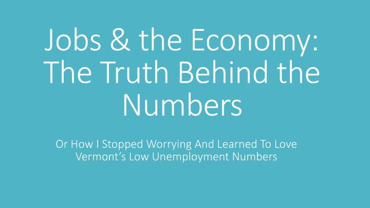 jobs the economy the truth behind the numbers n.