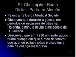 sir christopher booth dicke pediatra alem o