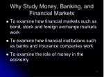 why study money banking and financial markets