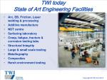 twi today state of art engineering facilities