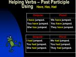 helping verbs past participle using have has had