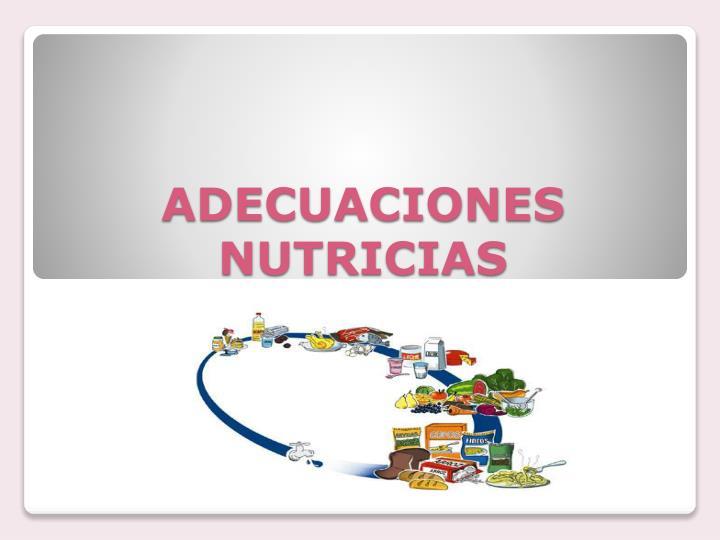 ADECUACIONES NUTRICIAS