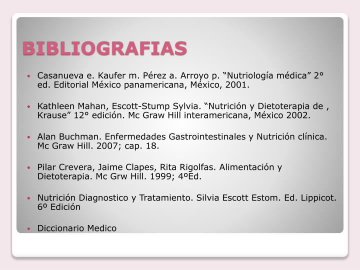 "Casanueva e. Kaufer m. Pérez a. Arroyo p. ""Nutriología médica"" 2° ed. Editorial México panamericana, México, 2001."