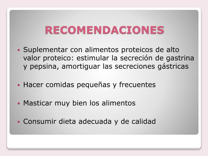 Suplementar con alimentos proteicos de alto valor proteico: estimular la secreción de gastrina y pepsina, amortiguar las secreciones gástricas