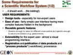 some requirements for a scientific workflow system 1 2