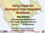 using kepler for geological data integration workflows