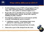 what will be different in geo 5