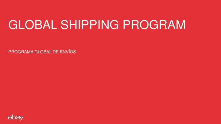 Global shipping program programa global de env os1