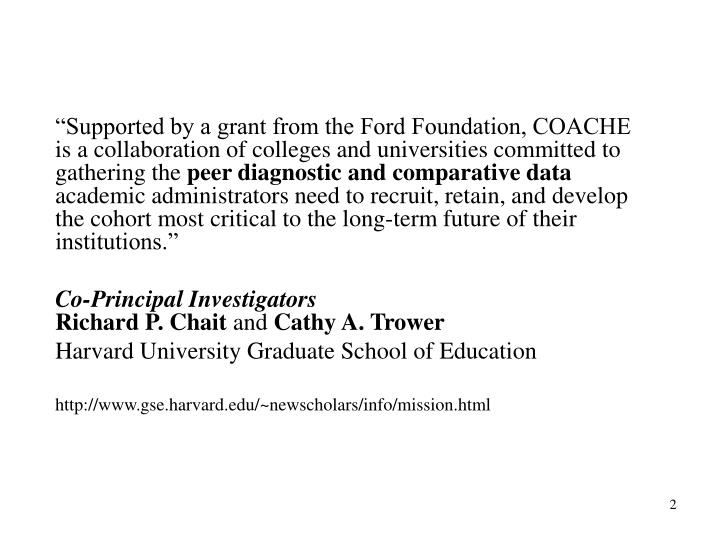 """Supported by a grant from the Ford Foundation, COACHE is a collaboration of colleges and universi..."