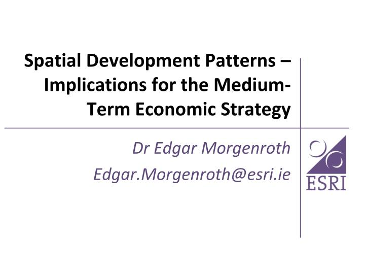 spatial development patterns implications for the medium term economic strategy n.