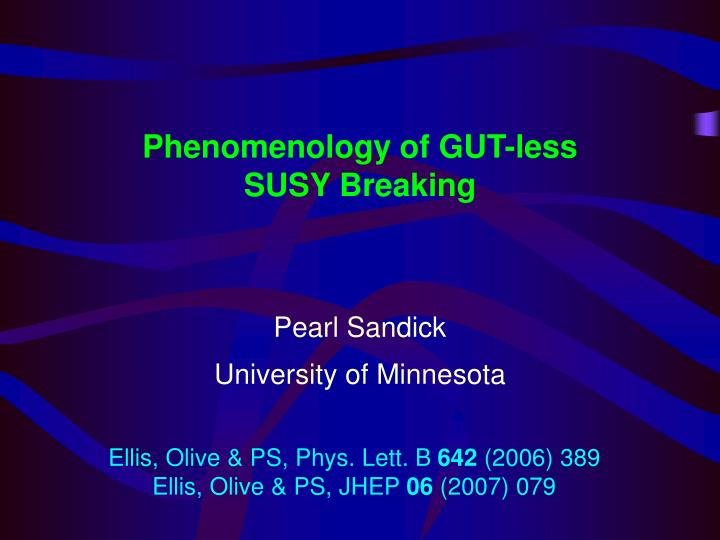 phenomenology of gut less susy breaking n.