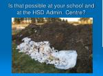 is that possible at your school and at the hsd admin centre