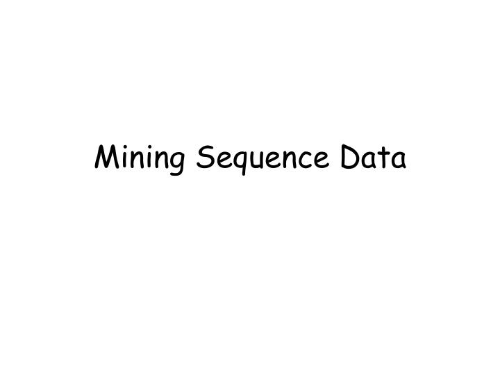 mining sequence data n.