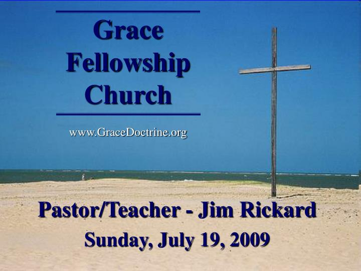grace fellowship church www gracedoctrine org n.