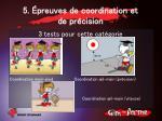 5 preuves de coordination et de pr cision