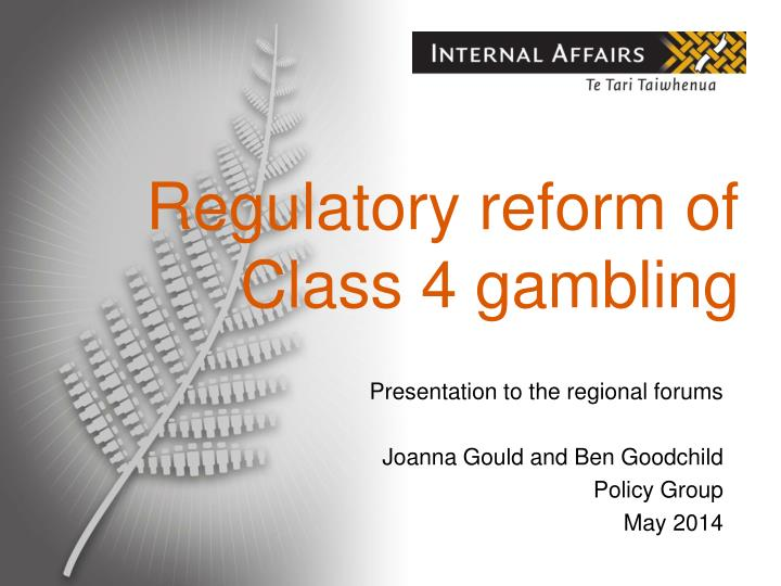 regulatory reform of class 4 gambling n.