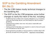 sop to the gambling amendment bill no 2