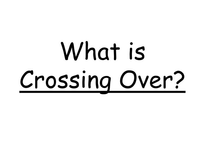 what is crossing over n.