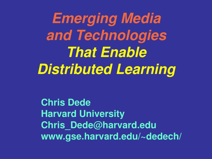 emerging media and technologies that enable distributed learning n.