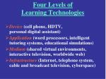 four levels of learning technologies