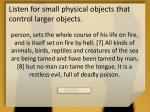 listen for small physical objects that control larger objects2