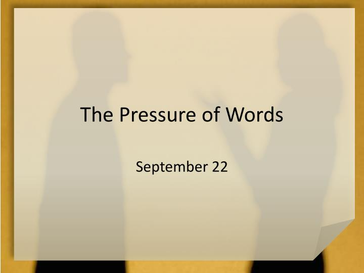the pressure of words n.