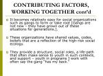 contributing factors working together cont d