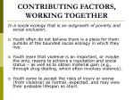 contributing factors working together