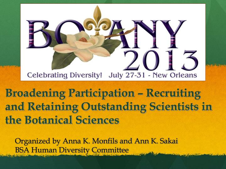 broadening participation recruiting and retaining outstanding scientists in the botanical sciences n.