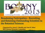 broadening participation recruiting and retaining outstanding scientists in the botanical sciences