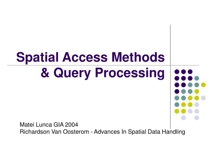 spatial access methods query processing n.