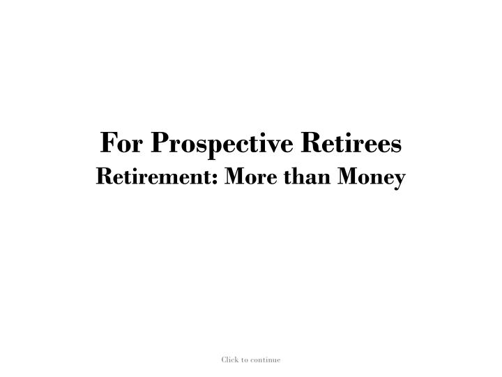 for prospective retirees retirement more than money n.