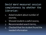 david ward measured session completeness by whether the librarian