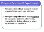 pesquisa descritiva x experimental
