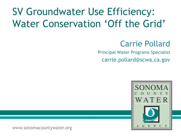 sv groundwater use efficiency water conservation off the grid n.
