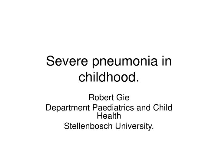 severe pneumonia in childhood n.