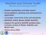 weather and climate toolkit http www ncdc noaa gov oa wct