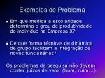 exemplos de problema