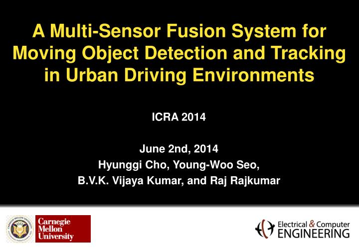 a multi sensor fusion system for moving object detection and tracking in urban driving environments n.