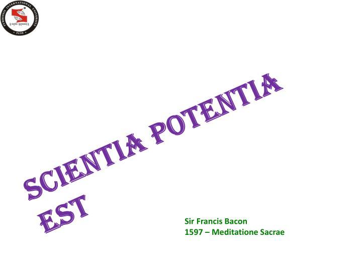 SCIENTIA POTENTIA EST