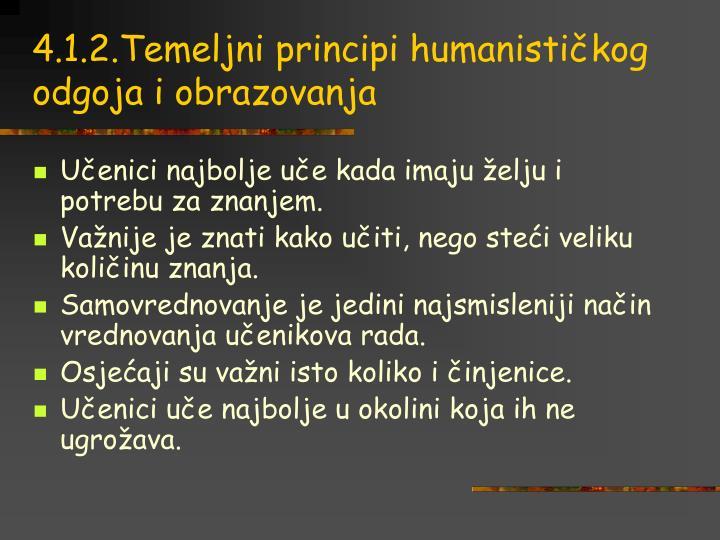 4.1.2.Temeljni principi humanističkog odgoja i obrazovanja